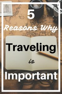 5 Reasons why Traveling is important