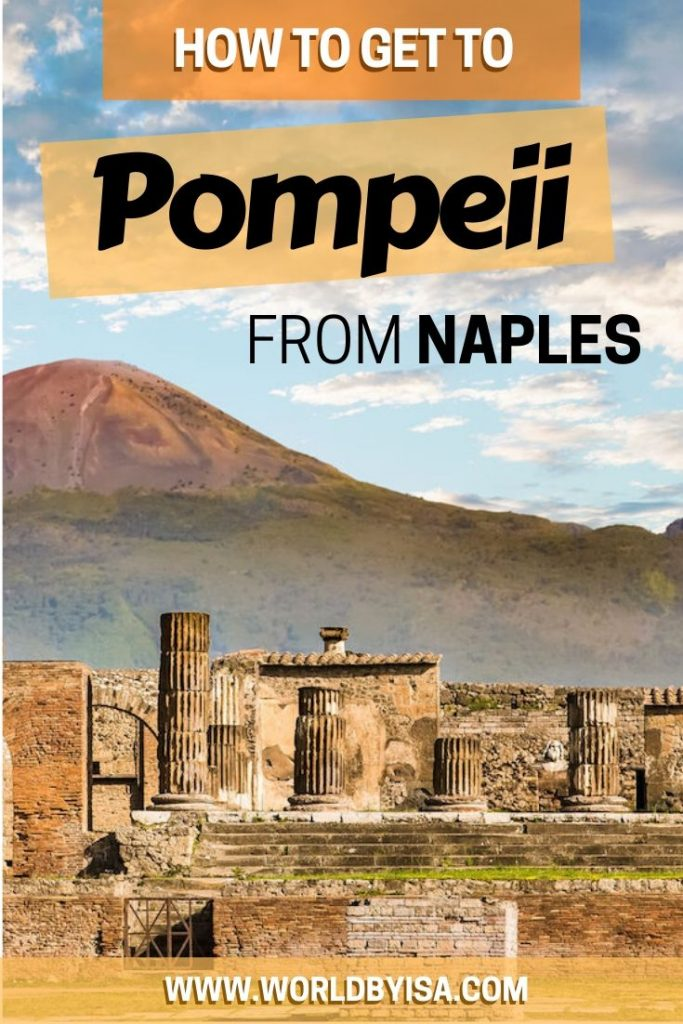 Learn how to get to Pompeii from Naples by yourself in easiest way